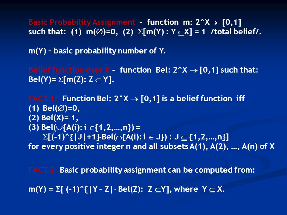 Basic Probability Assignment - function m: 2^X [0,1]